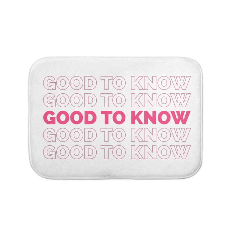 Good to KNOW Home Bath Mat by KNOW Identity