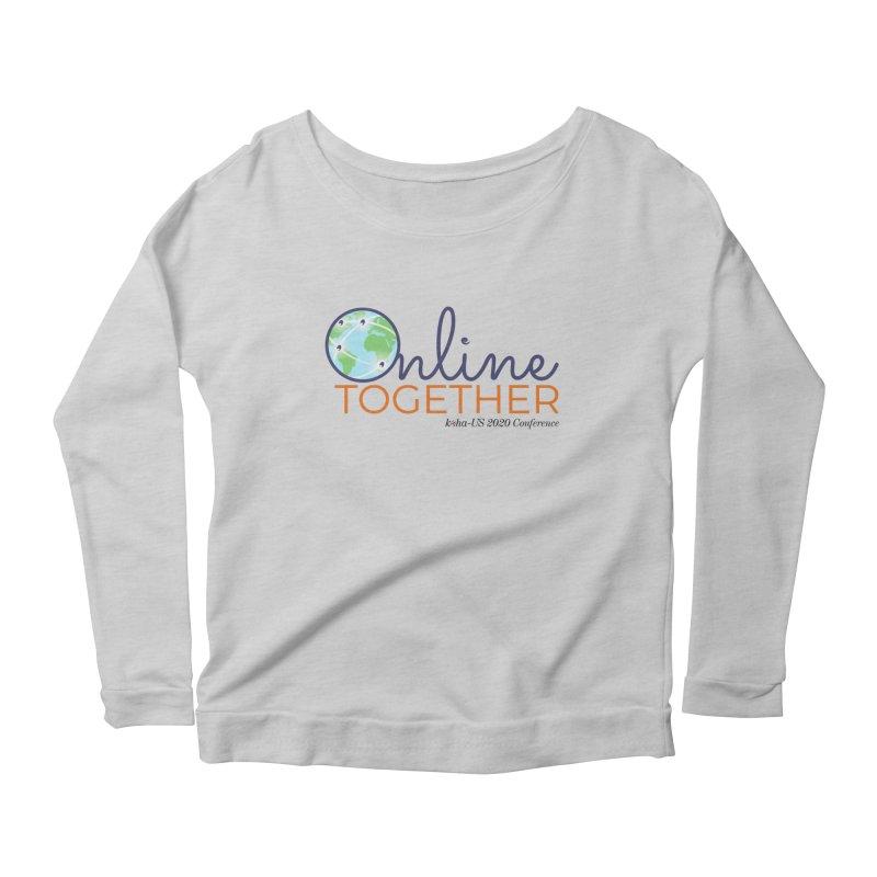 Online Together Women's Longsleeve T-Shirt by kohaus's Artist Shop