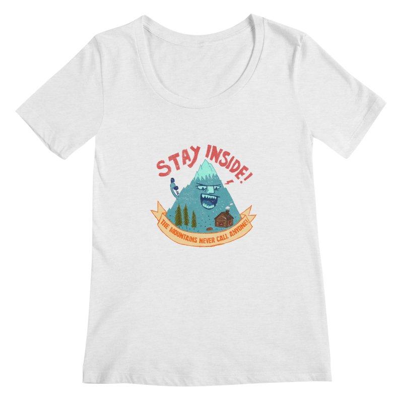 STAY INSIDE! Women's Regular Scoop Neck by kooky love's Artist Shop