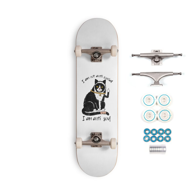 Anti you Accessories Complete - Basic Skateboard by kooky love's Artist Shop