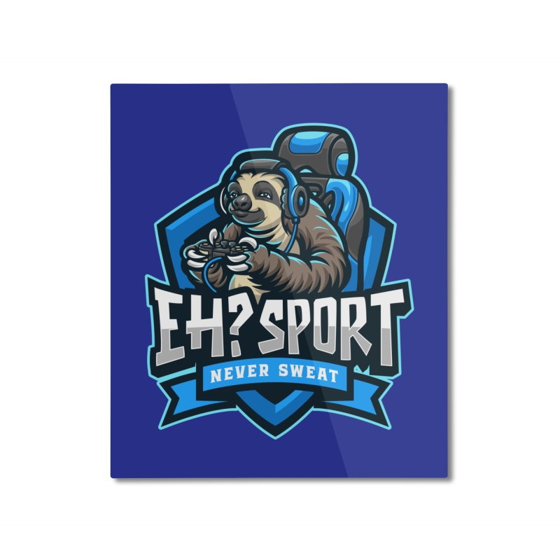 EH? SPORT Home Mounted Aluminum Print by kooky love's Artist Shop