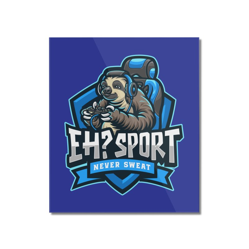 EH? SPORT Home Mounted Acrylic Print by kooky love's Artist Shop