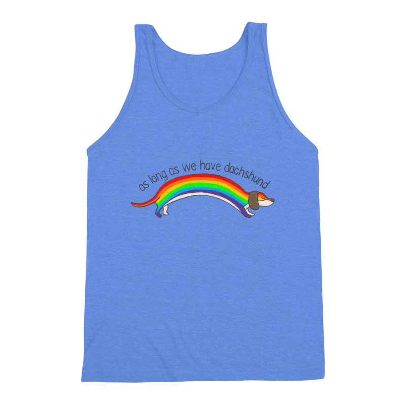 As long As We Have Dachshund Men's Triblend Tank by kooky love's Artist Shop