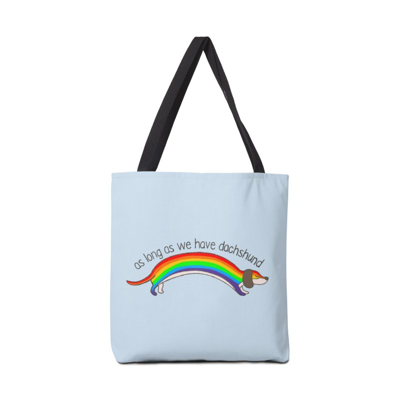 As long As We Have Dachshund Accessories Tote Bag Bag by kooky love's Artist Shop
