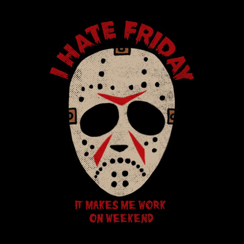 I Hate Friday Women's Pullover Hoody by kooky love's Artist Shop