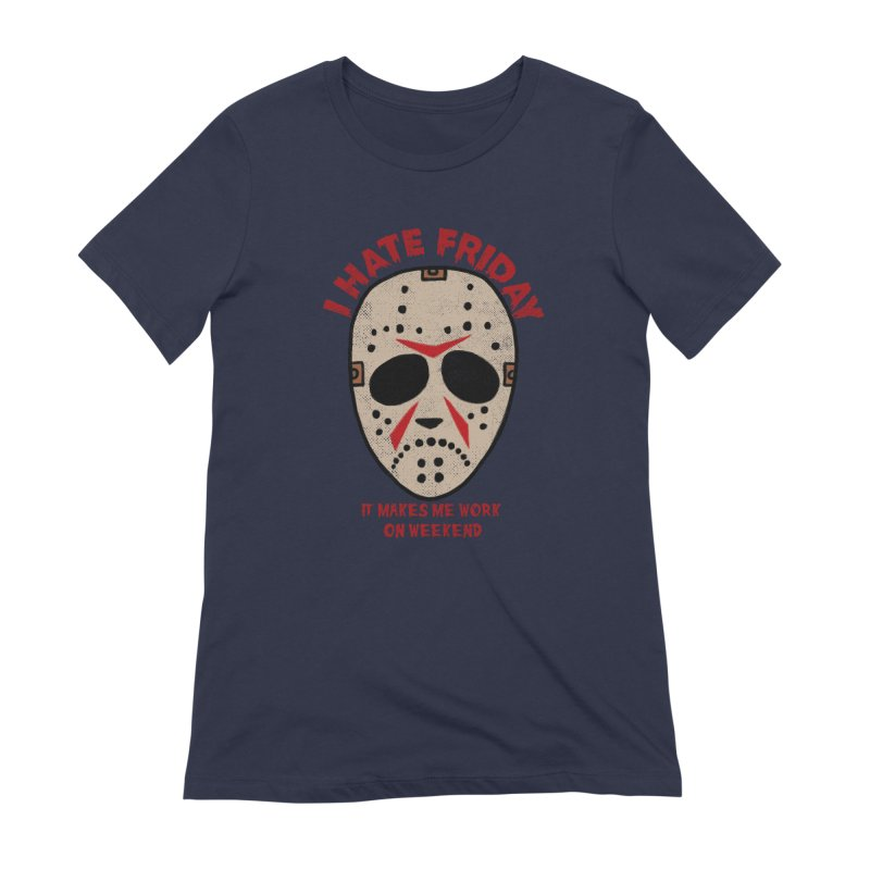 I Hate Friday Women's Extra Soft T-Shirt by kooky love's Artist Shop
