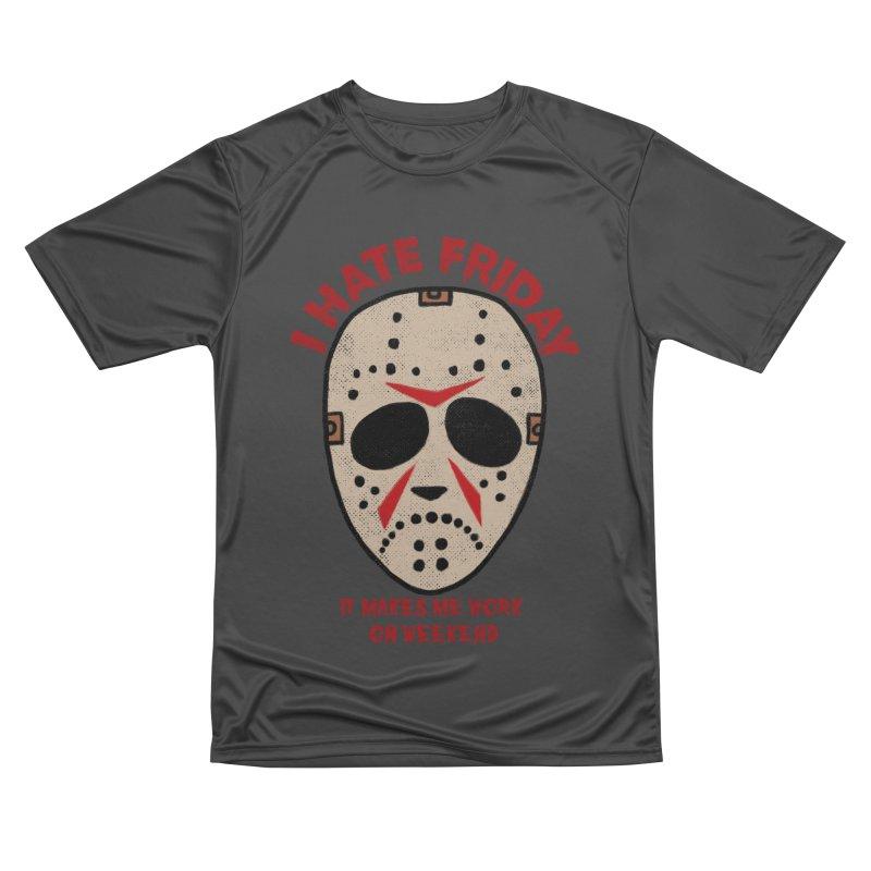 I Hate Friday Men's Performance T-Shirt by kooky love's Artist Shop