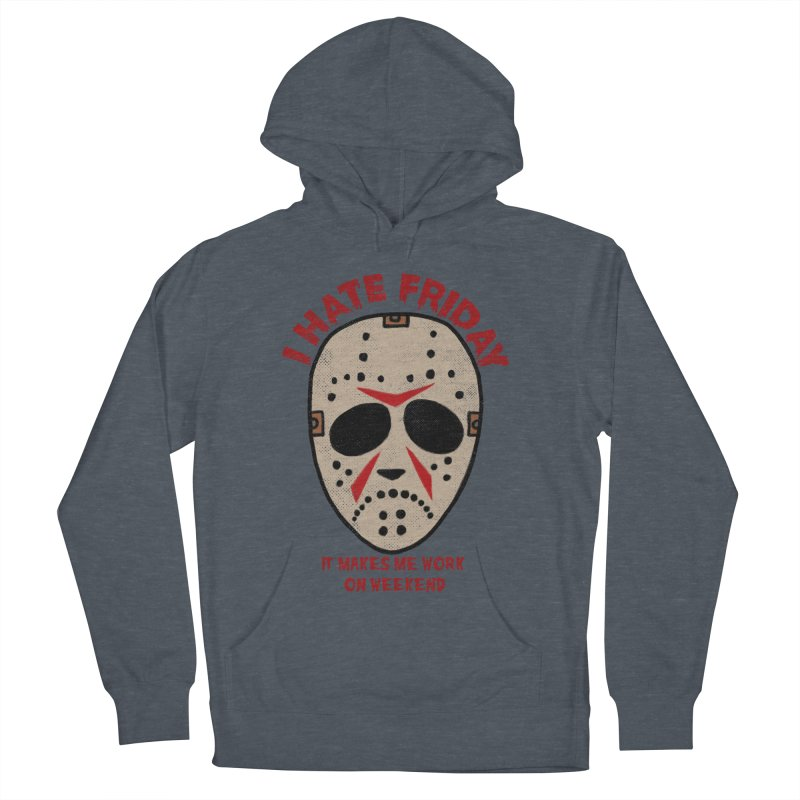 I Hate Friday Men's French Terry Pullover Hoody by kooky love's Artist Shop