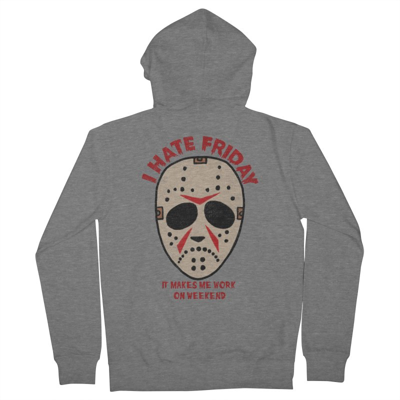 I Hate Friday Women's French Terry Zip-Up Hoody by kooky love's Artist Shop