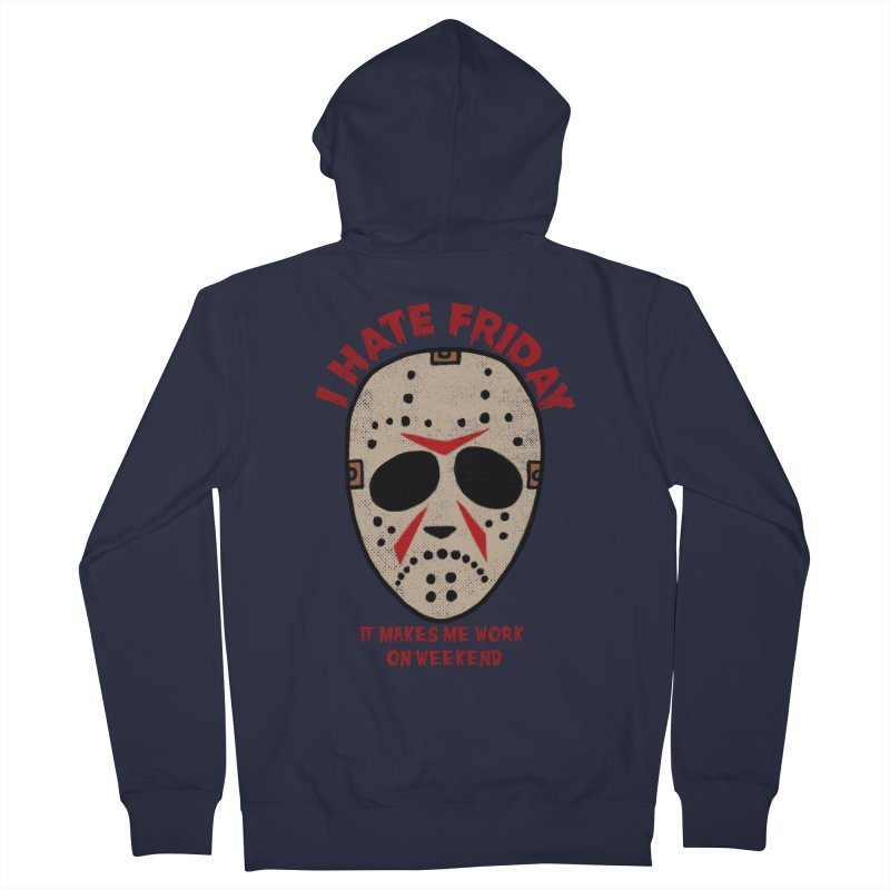I Hate Friday Men's French Terry Zip-Up Hoody by kooky love's Artist Shop