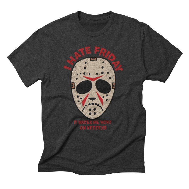 I Hate Friday Men's Triblend T-Shirt by kooky love's Artist Shop