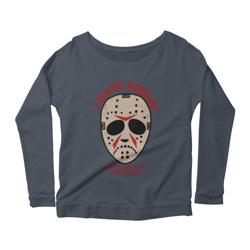 I Hate Friday Women's Scoop Neck Longsleeve T-Shirt by kooky love's Artist Shop