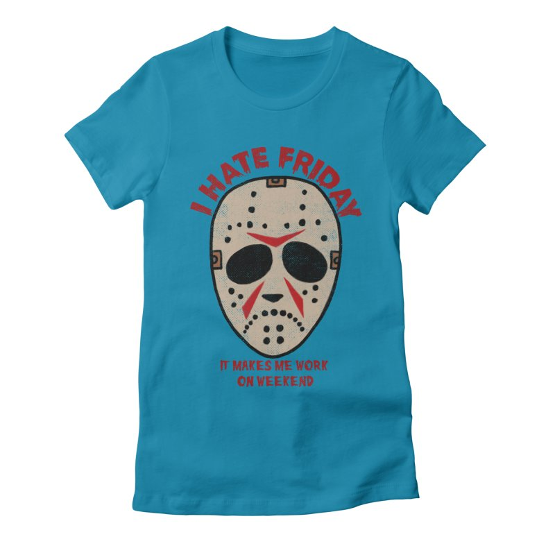 I Hate Friday Women's Fitted T-Shirt by kooky love's Artist Shop