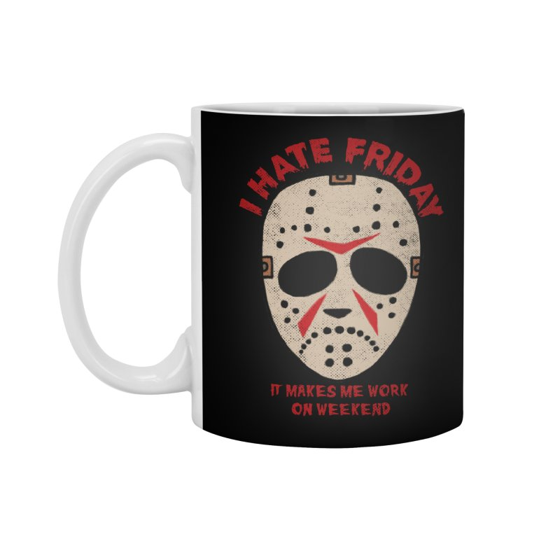 I Hate Friday Accessories Standard Mug by kooky love's Artist Shop