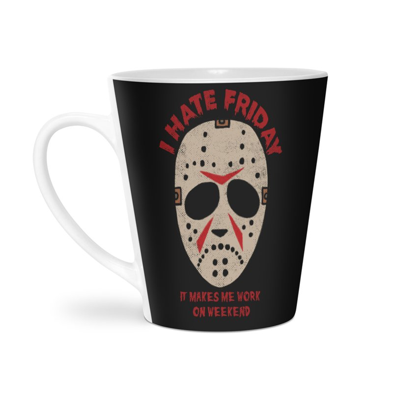 I Hate Friday Accessories Latte Mug by kooky love's Artist Shop