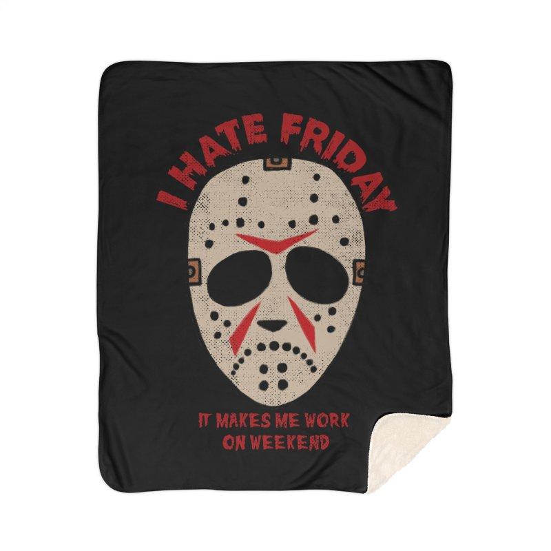 I Hate Friday Home Sherpa Blanket Blanket by kooky love's Artist Shop