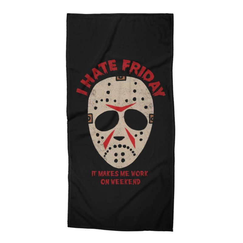 I Hate Friday Accessories Beach Towel by kooky love's Artist Shop