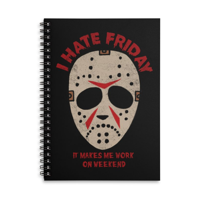 I Hate Friday Accessories Lined Spiral Notebook by kooky love's Artist Shop