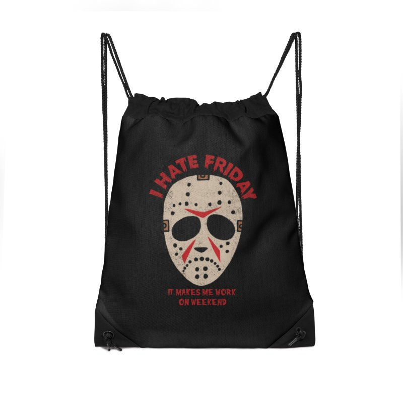 I Hate Friday Accessories Drawstring Bag Bag by kooky love's Artist Shop