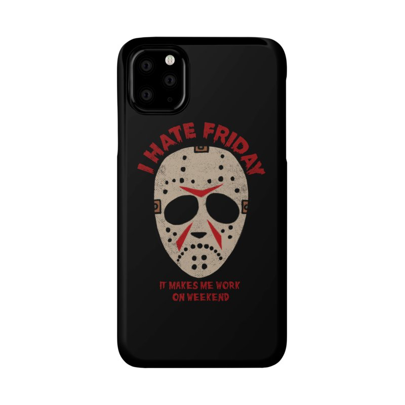 I Hate Friday Accessories Phone Case by kooky love's Artist Shop