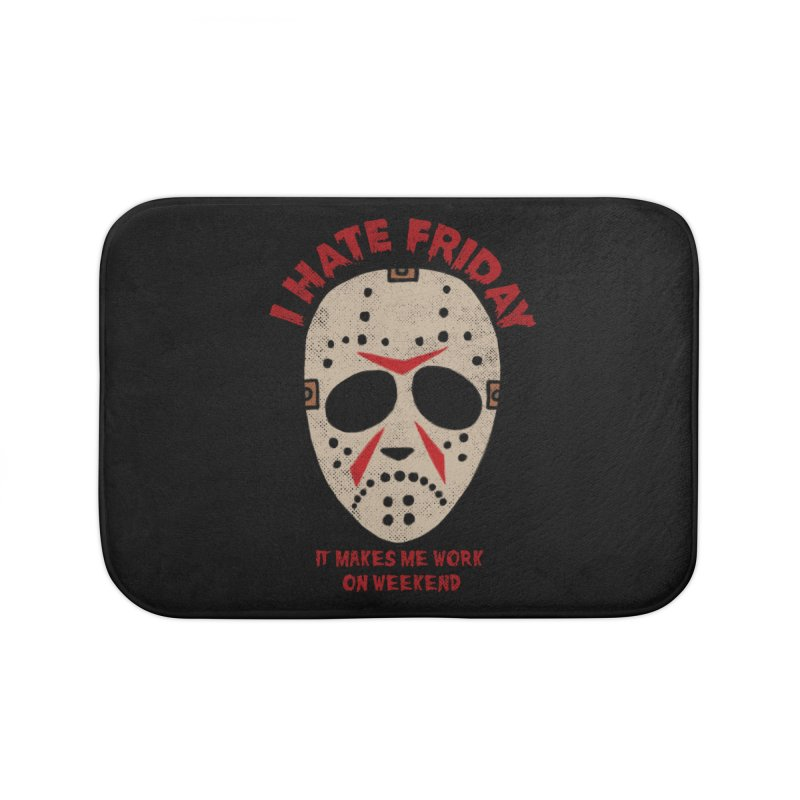 I Hate Friday Home Bath Mat by kooky love's Artist Shop