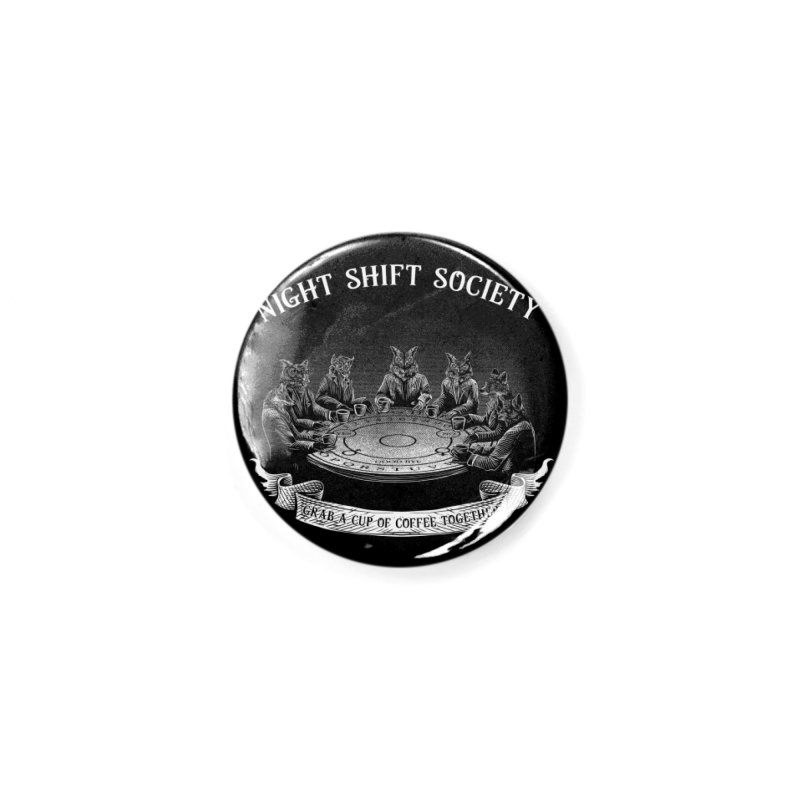 Night Shift Society Accessories Button by kooky love's Artist Shop