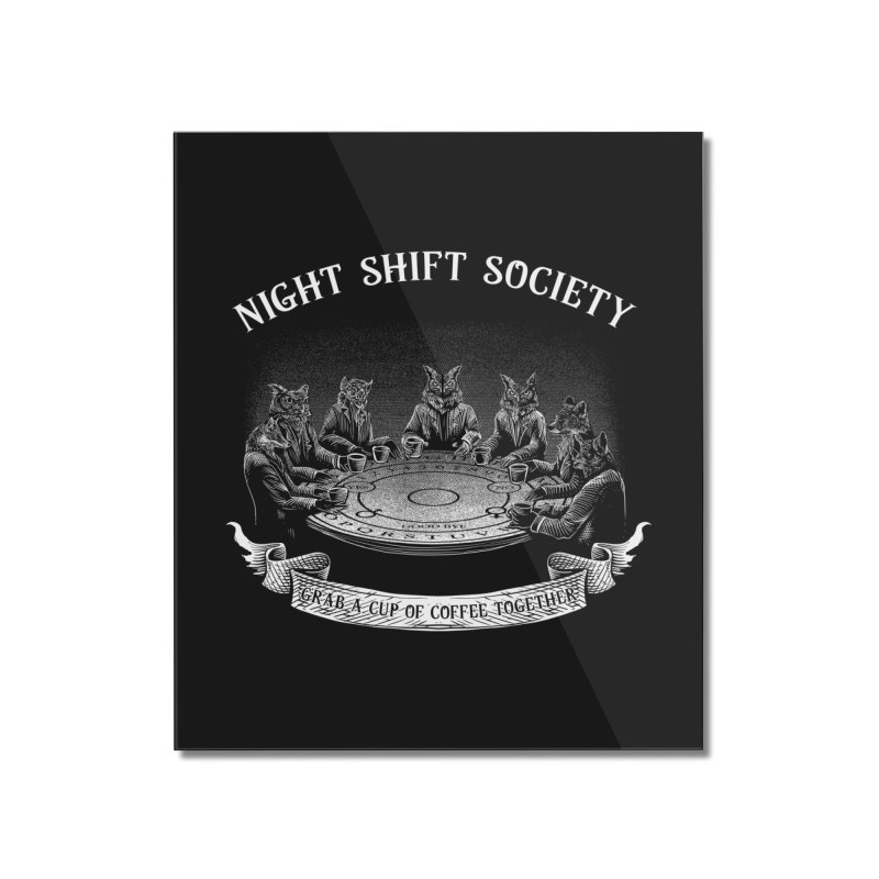 Night Shift Society Home Mounted Acrylic Print by kooky love's Artist Shop