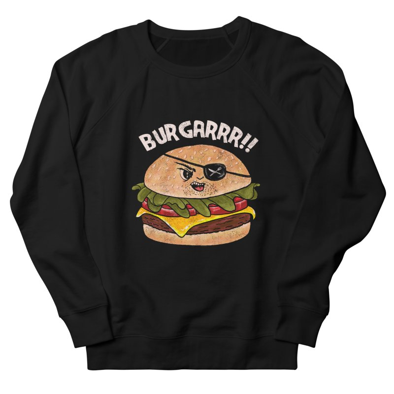 BURGARRR! Women's French Terry Sweatshirt by kooky love's Artist Shop