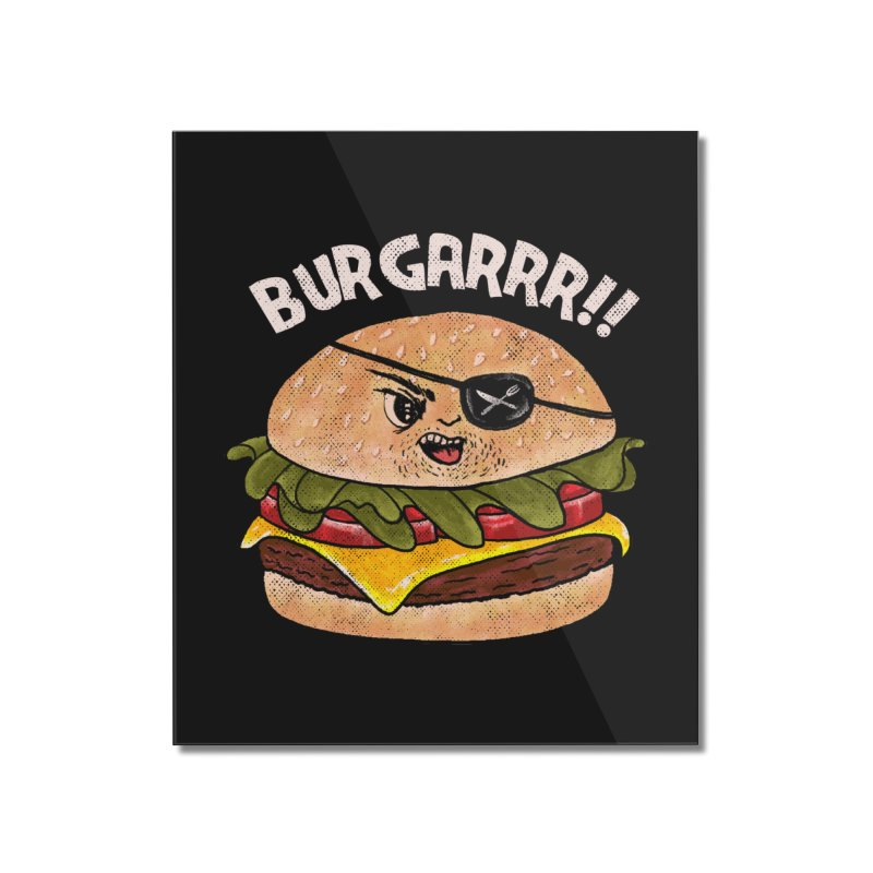 BURGARRR! Home Mounted Acrylic Print by kooky love's Artist Shop