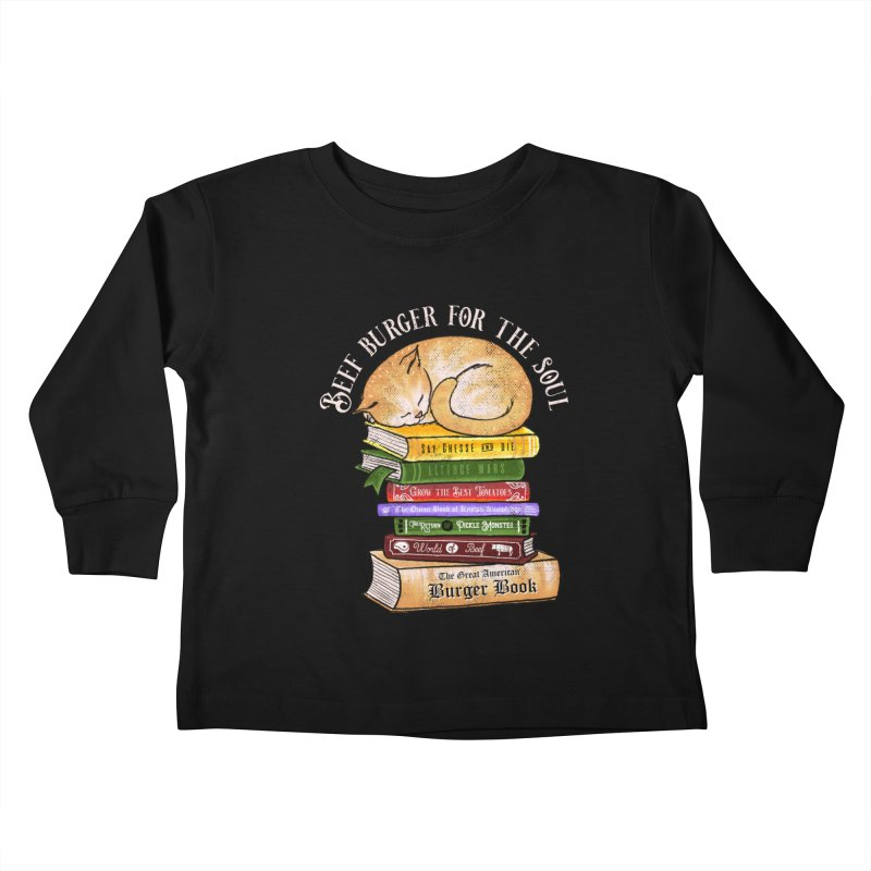 Beef Burger for The Soul Kids Toddler Longsleeve T-Shirt by kooky love's Artist Shop