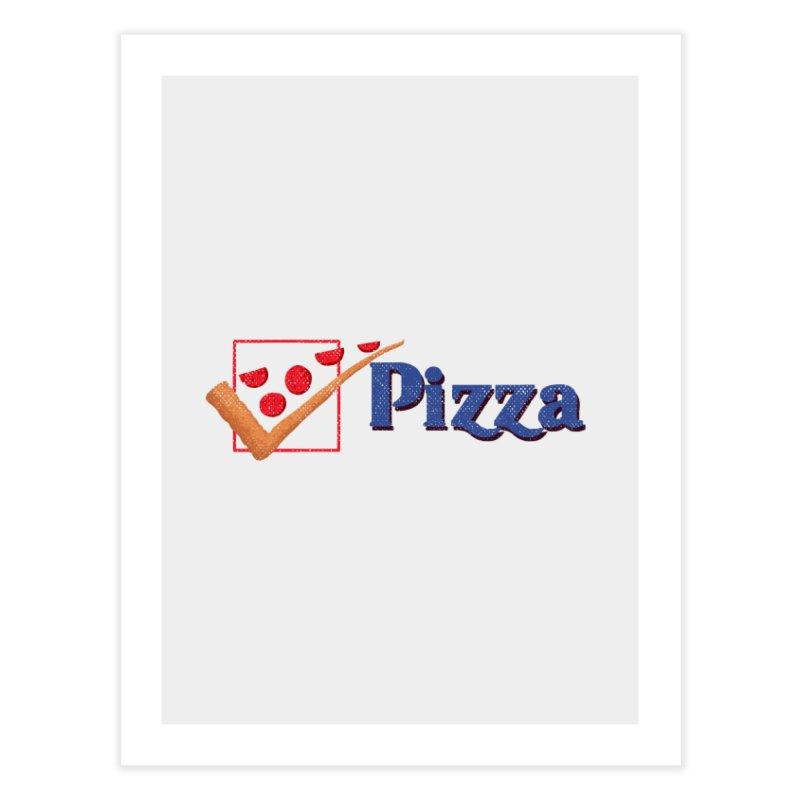 Pizza for President Home Fine Art Print by kooky love's Artist Shop