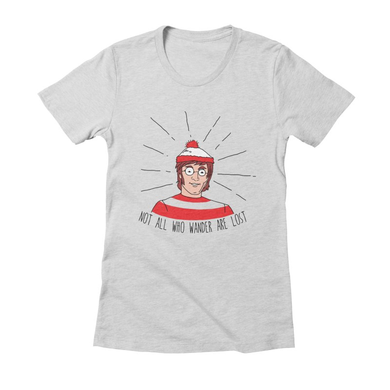 Not who wander are lost  Women's Fitted T-Shirt by kooky love's Artist Shop