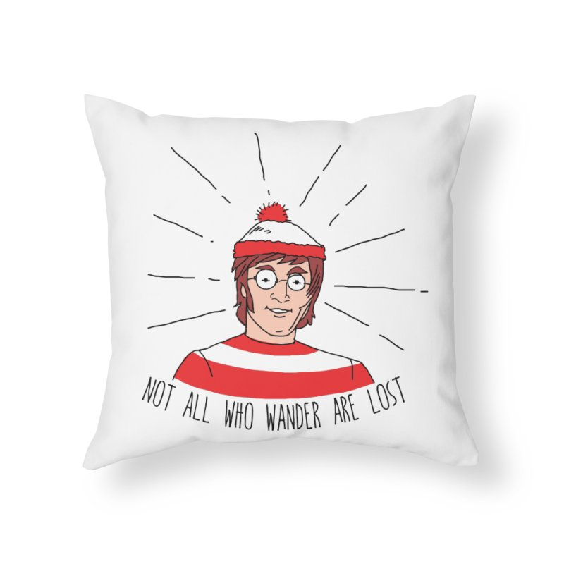 Not who wander are lost  Home Throw Pillow by kooky love's Artist Shop