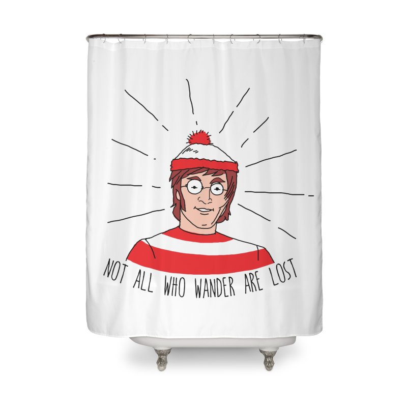 Not who wander are lost  Home Shower Curtain by kooky love's Artist Shop