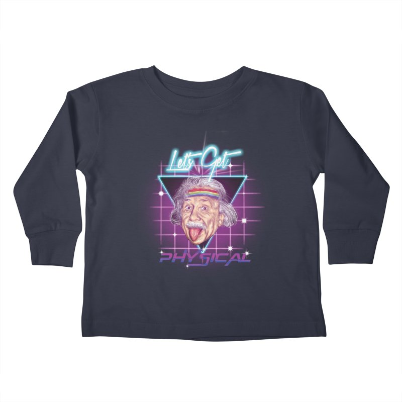 Let's Get Pyshical ! Kids Toddler Longsleeve T-Shirt by kooky love's Artist Shop