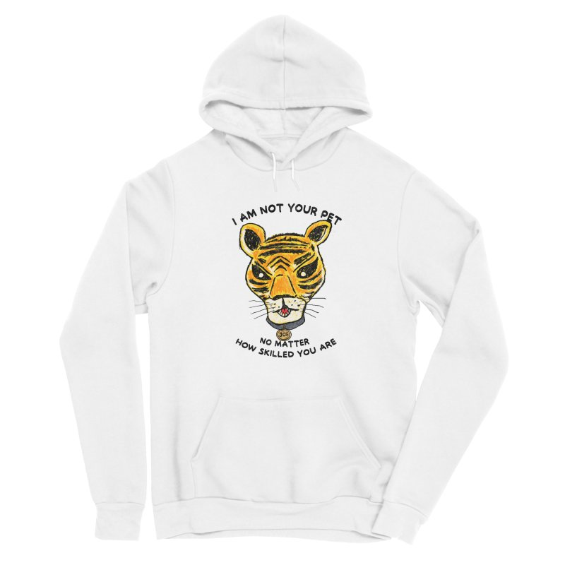 I AM NOT YOUR PET Women's Pullover Hoody by kooky love's Artist Shop
