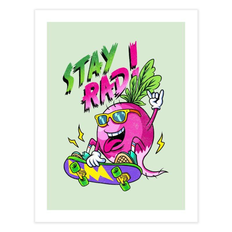 STAY RAD! Home Fine Art Print by kooky love's Artist Shop