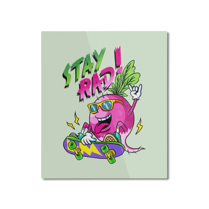 STAY RAD! Home Mounted Aluminum Print by kooky love's Artist Shop
