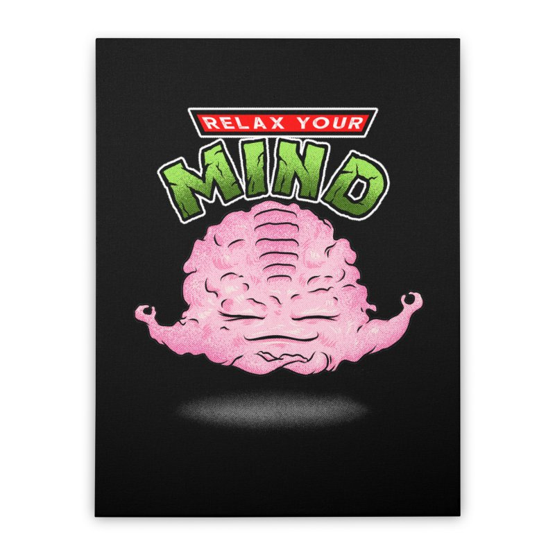 Relax Your Mind Home Stretched Canvas by kooky love's Artist Shop