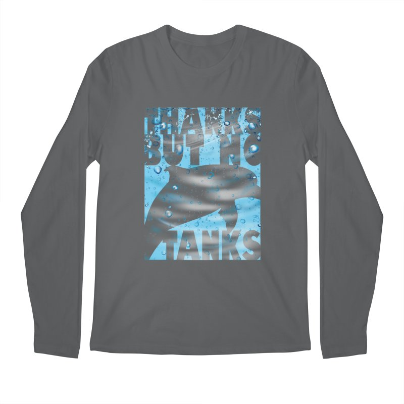 THANKS BUT NO TANKS Men's Longsleeve T-Shirt by kooky love's Artist Shop