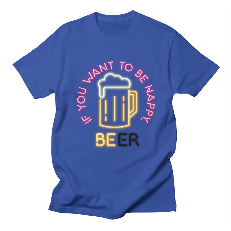 IF YOU WANT TO BE HAPPY, BEER Women's Regular Unisex T-Shirt by kooky love's Artist Shop