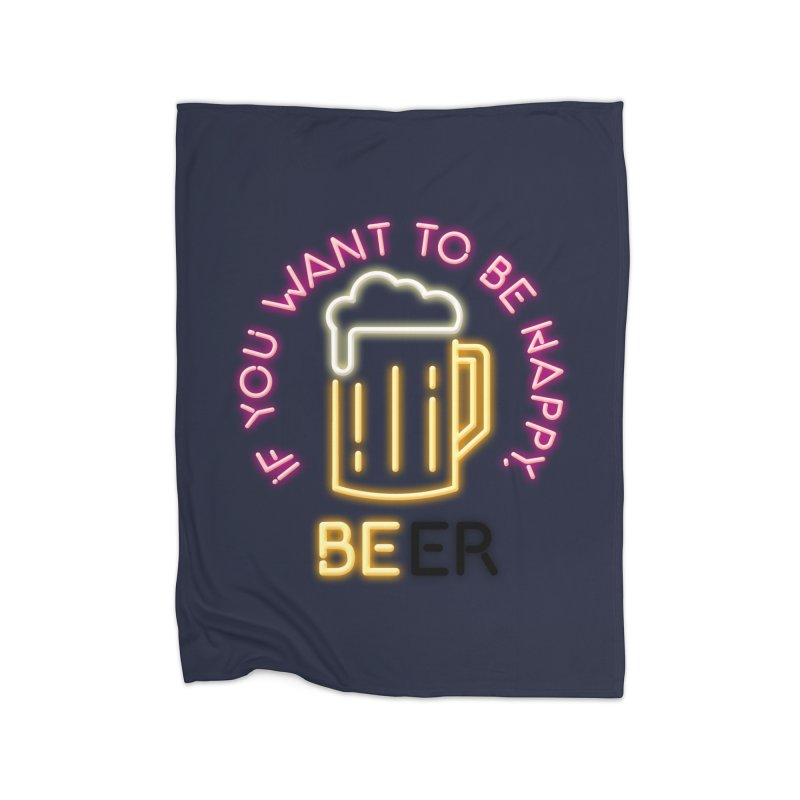 IF YOU WANT TO BE HAPPY, BEER Home Fleece Blanket Blanket by kooky love's Artist Shop