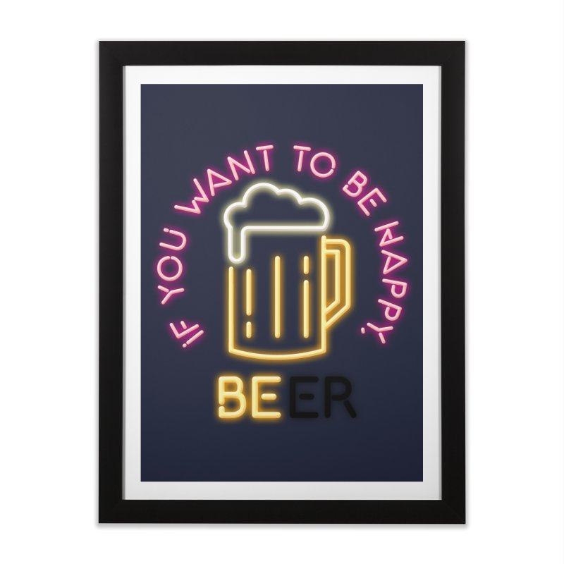 IF YOU WANT TO BE HAPPY, BEER Home Framed Fine Art Print by kooky love's Artist Shop