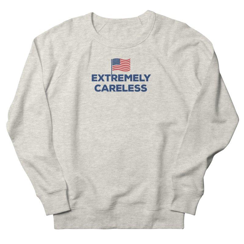 Extremely Careless Women's Sweatshirt by Krawmart