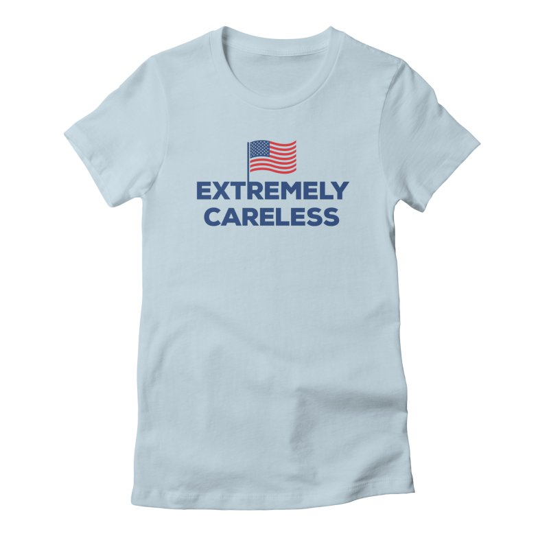 Extremely Careless Women's T-Shirt by Krawmart