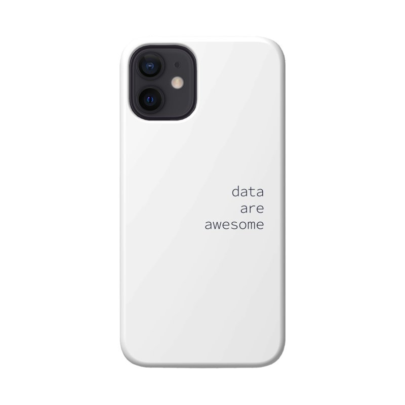 Data Are Awesome Accessories Phone Case by Krawmart