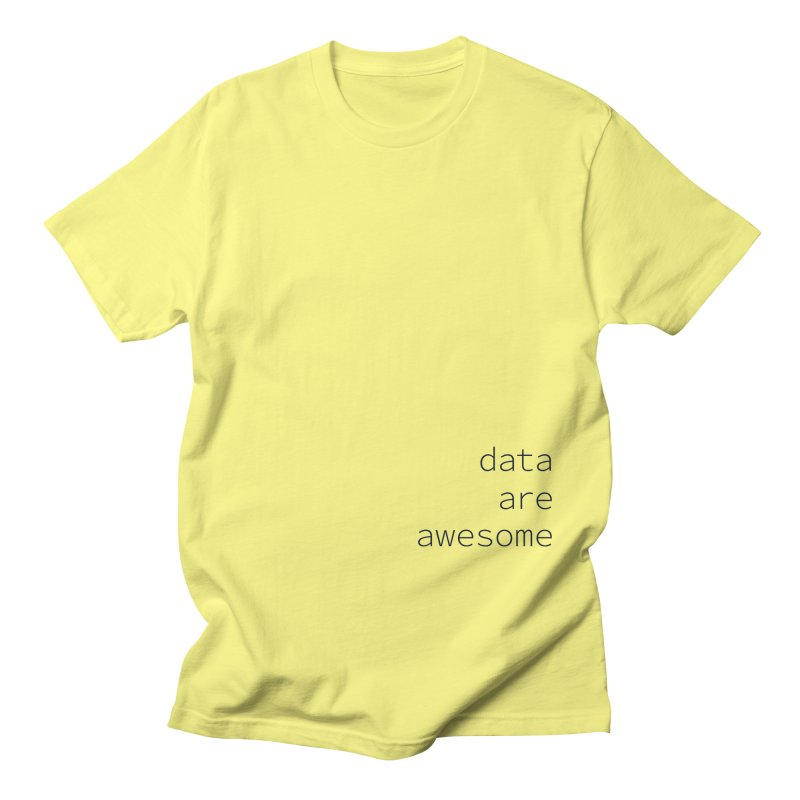 Data Are Awesome Men's T-Shirt by Krawmart