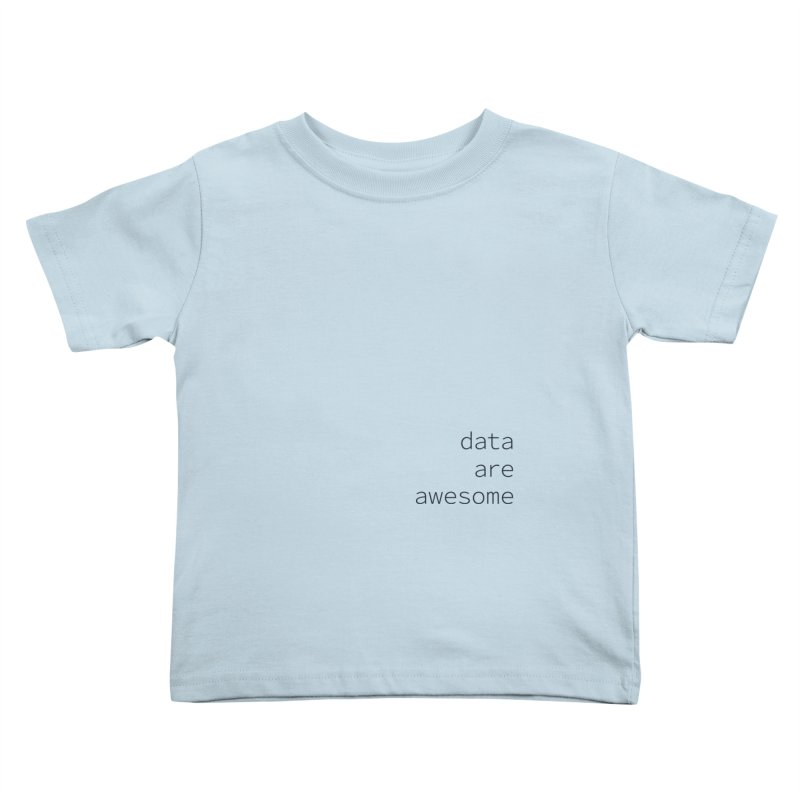 Data Are Awesome Kids Toddler T-Shirt by Krawmart