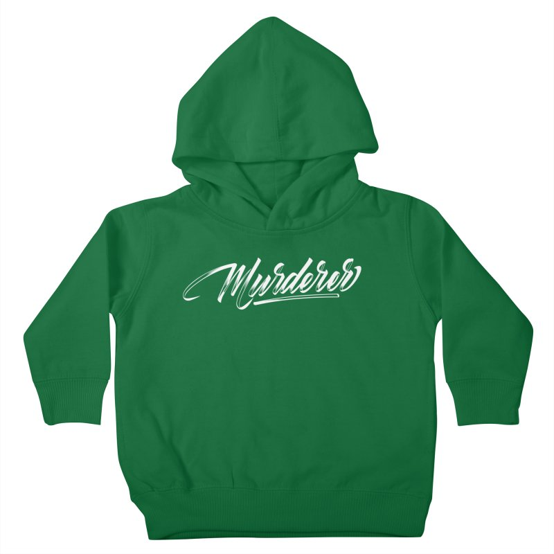 Murderer Kids Toddler Pullover Hoody by kreasimalam's Artist Shop