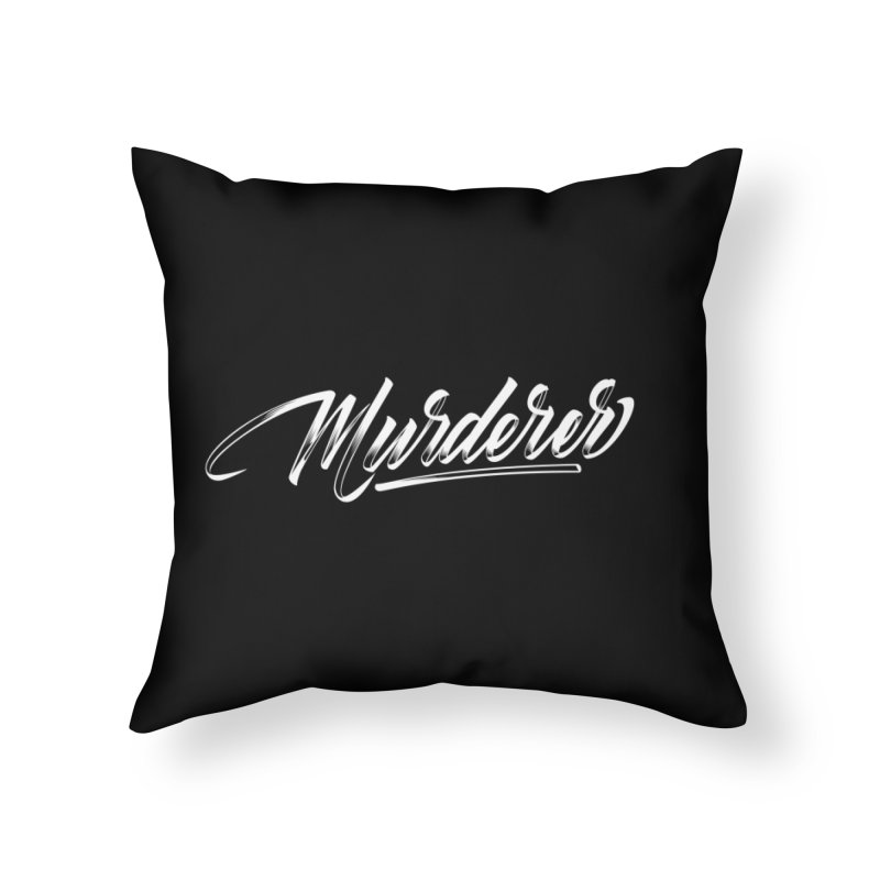 Murderer Home Throw Pillow by kreasimalam's Artist Shop